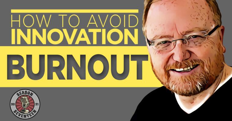 Innovation Burnout